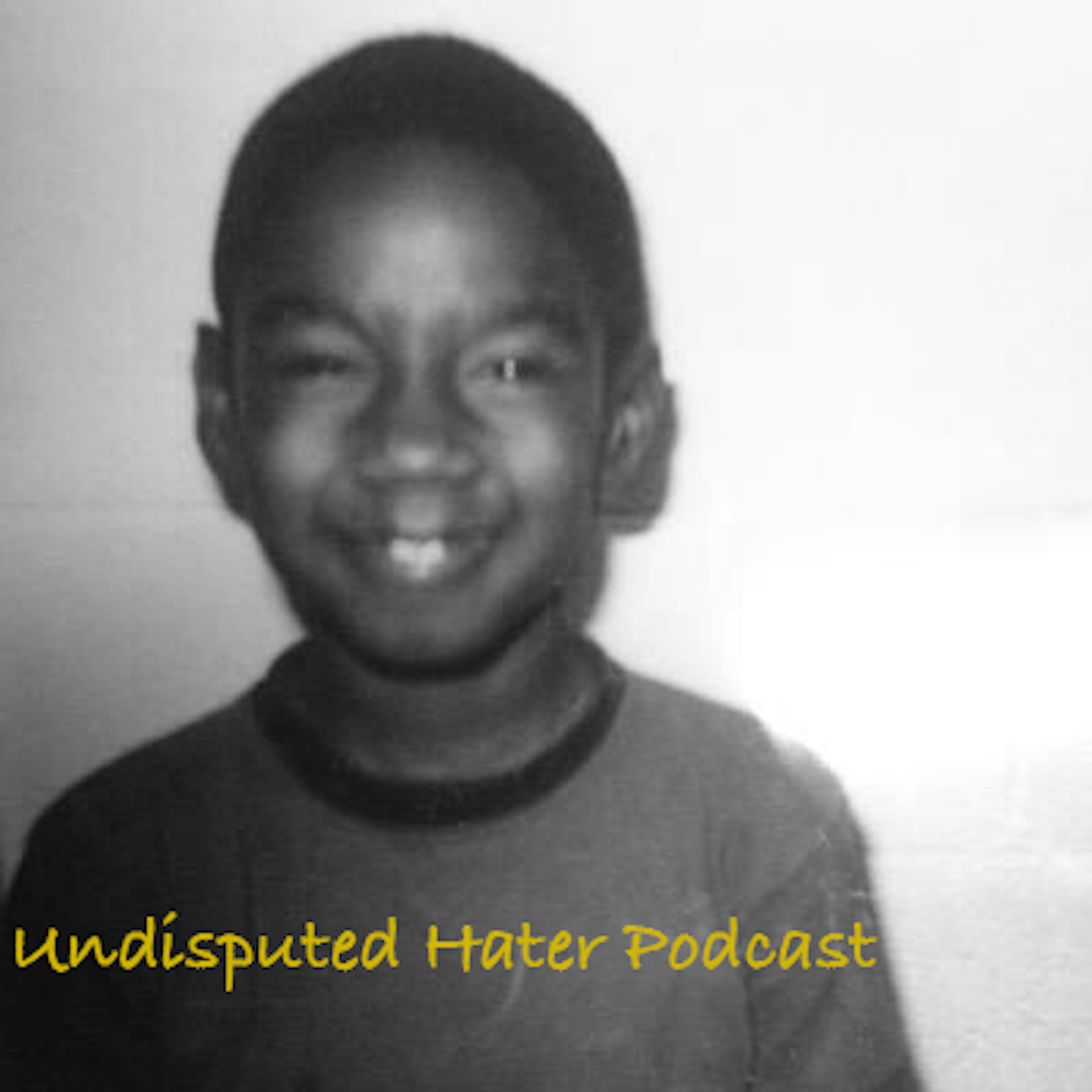 Undisputed Hater Podcast - Episode 005